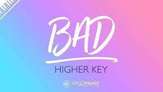 Bad (Higher Key - Piano Karaoke Instrumental) James Bay