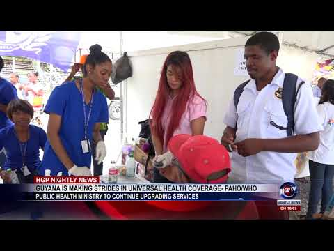 GUYANA IS MAKING STRIDES IN UNIVERSAL HEALTH COVERAGE -PAHO /WHO