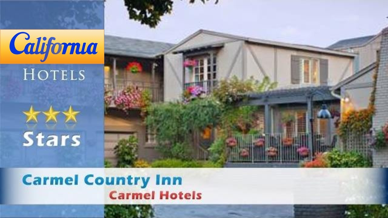 carmel country inn carmel hotels california youtube