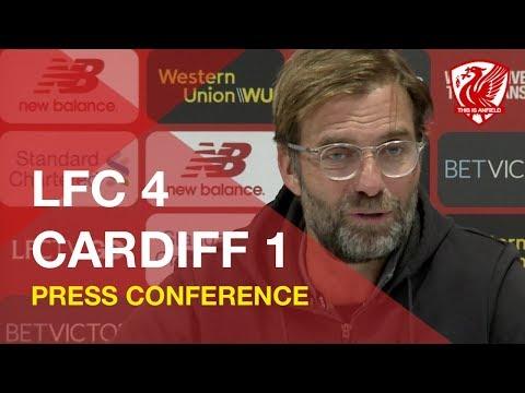Liverpool 4-1 Cardiff | Jurgen Klopp Press Conference