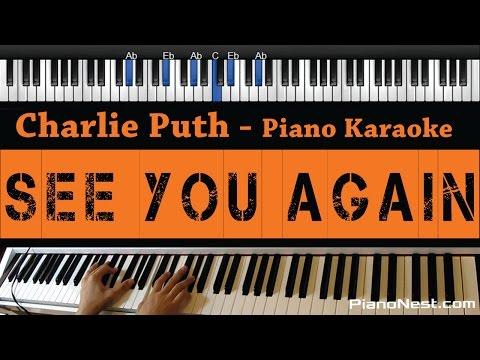 Charlie Puth - See You Again - No Wiz Khalifa Rap - Piano Karaoke / Sing Along / Cover With Lyrics