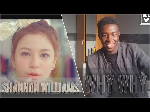 Shannon Williams - Why Why [왜요왜요] MV Reaction