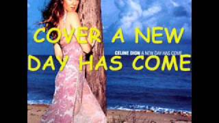 COVER A NEW DAY HAS COME.wmv