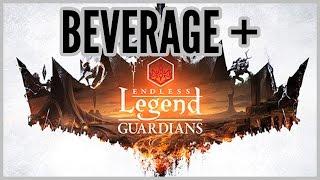Beverage + Endless Legend - Guardians