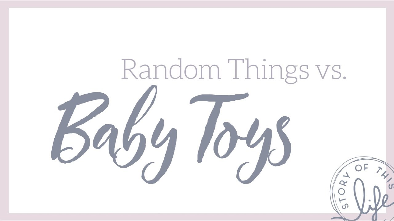 Baby Toys Vs Random Things Youtube