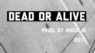 Dead or Alive Sick Trap Instrumental Rap Beat 2017 (Prod. by H…