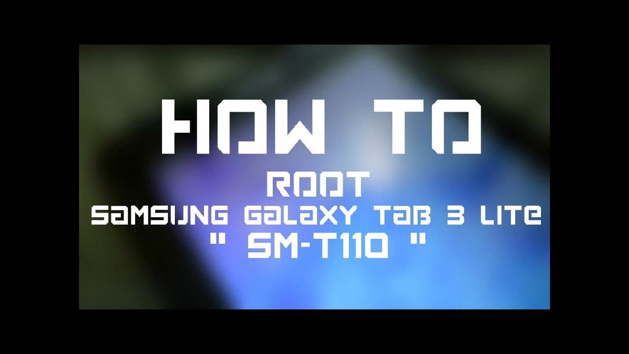 d18fef16ba7 Root Galaxy Tab 3 Lite SM-T110 - YouTube