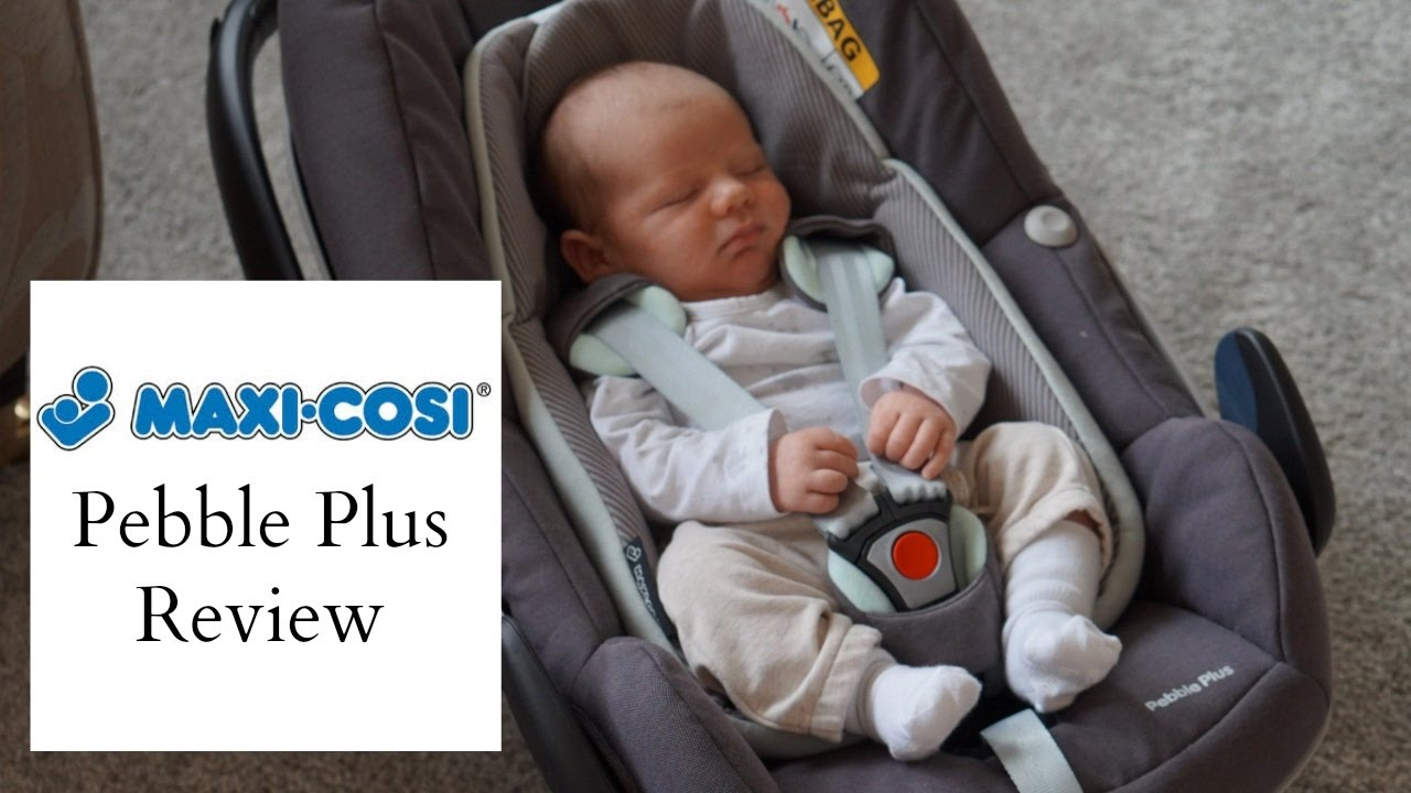 maxi cosi pebble plus review ad youtube. Black Bedroom Furniture Sets. Home Design Ideas