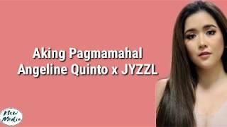 Angeline Quinto x JYZZL - Aking Pagmamahal (Lyrics)