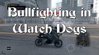 Bullfighting in Watch Dogs