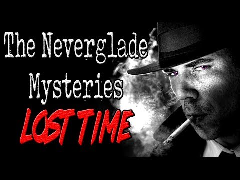The Neverglades Mysteries: Lost Time (Part 1) | CreepyPasta Storytime
