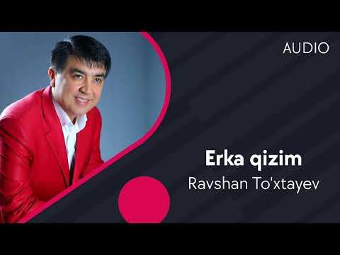 Ravshan To'xtayev - Erka Qizim