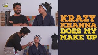 @Krazy Khanna Does My Make UP| Kiraak Style | Chai Bisket  #WithME