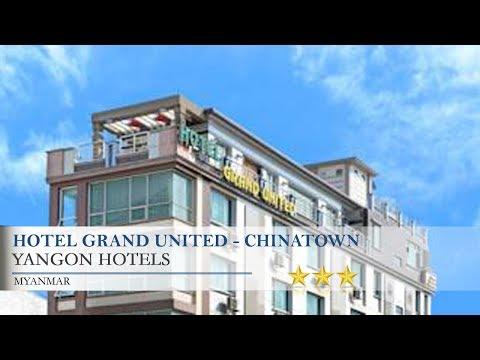 Hotel Grand United - Chinatown - Yangon Hotels, Myanmar