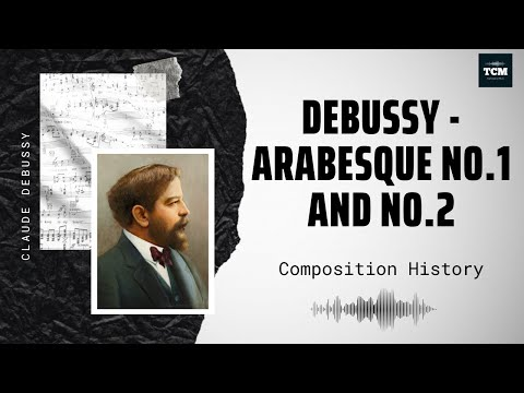 Debussy - Arabesque No.1 and No.2