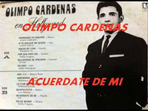 ACUERDATE DE MI-OLIMPO CARDENAS.