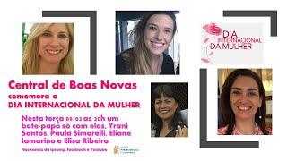 Central de Boas Novas - DIA INTERNACIONAL DA MULHER