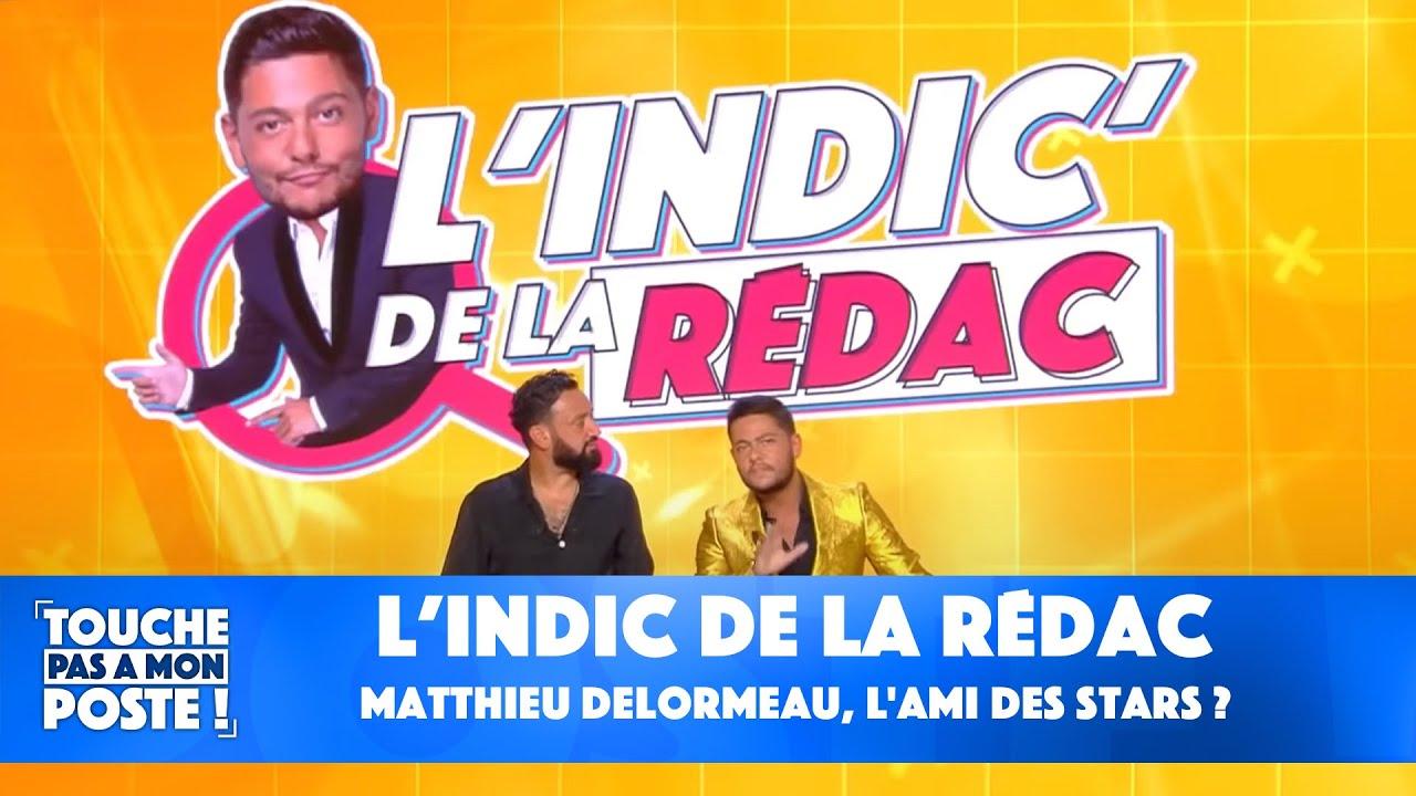 Replay TPMP : L'indic de la rédac : Matthieu Delormeau, l'ami des stars ?