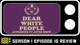 Dear White People Season 1 Episode 10 Review w/ Logan Browning | AfterBuzz TV