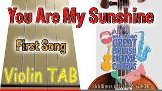 You Are My Sunshine - First Song - Great British Home Chorus - Violin - Play Along Tab Tutorial
