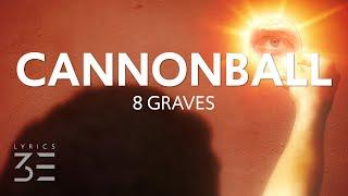 Download 8 Graves - Cannonball (Lyrics)