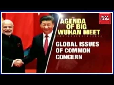 India Today Ground Report From China On Modi-Xi Game Changer Wuhan Summit