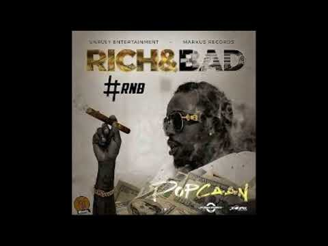 Popcaan - Rich & Bad ( Rnb )  ( Clean )