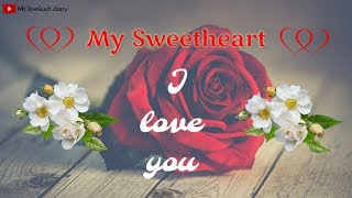 Video 💓 My Sweetheart ! I love you 💓 Heart touching status || Arijit Singh special download MP3, 3GP, MP4, WEBM, AVI, FLV Agustus 2018