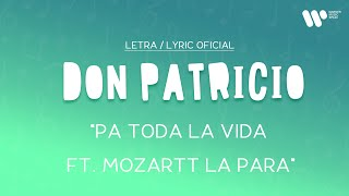 Don Patricio - Pa toda la vida ft. Mozart La Para (Lyric Video Oficial)