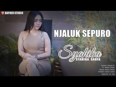 Syahiba Saufa - Njaluk Sepuro
