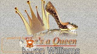 Keron Williams - She's a Queen - December 2017