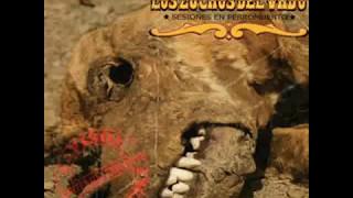 Los Zuchos del Vado - SESIONES EN PERROMUERTO full album