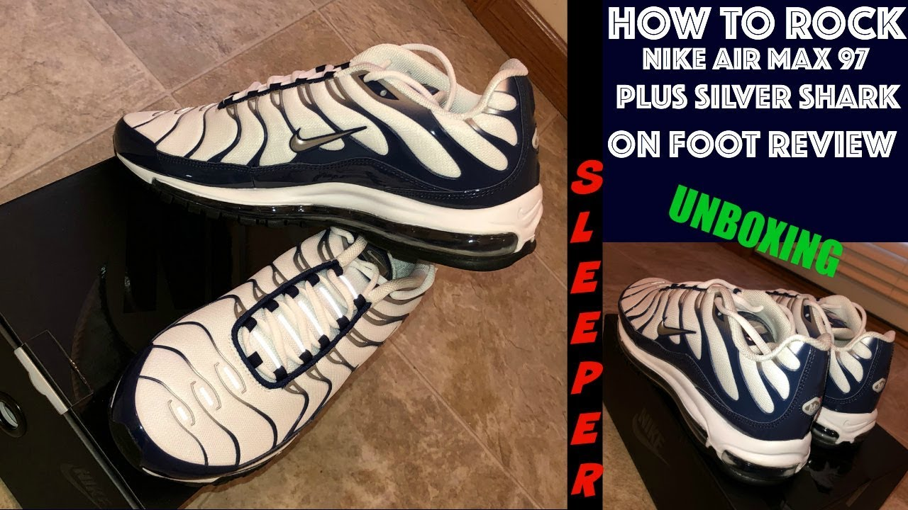official photos 951b8 4f8ad HOW TO ROCK Nike Air Max 97 PLUS SILVER SHARK + ON FOOT   SLEEPER