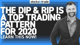 The Dip And Rip Is A Top Trading Pattern For 2020: Learn This Now!