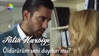 """""""Öldürürüm seni duydun mu?""""   Fatih Harbiye"""