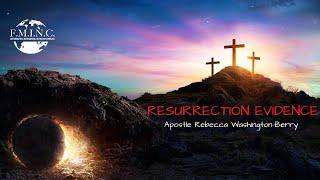Resurrection Evidence (Apostle Rebecca Washington-Berry)