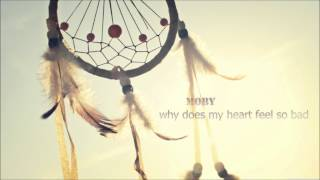 Moby - why does my heart feel so bad (chill)