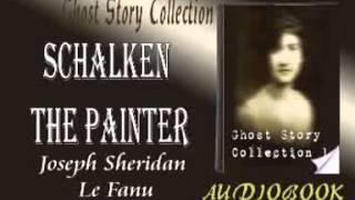 Schalken the Painter Joseph Sheridan Le Fanu Audiobook Ghost Story