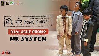 Mr System | Dialogue Promo | Mere Pyare Prime Minister | Rakeysh Omprakash Mehra