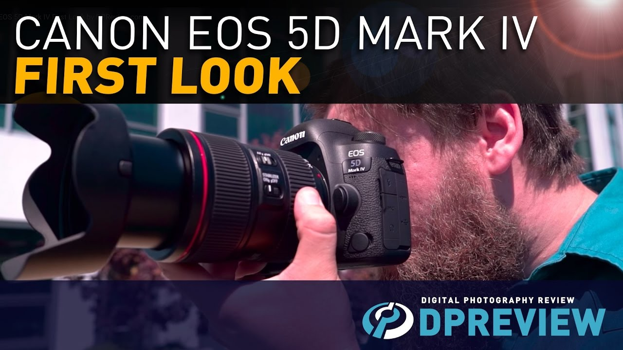 Canon EOS 5D Mark IV First Look by DPReview com