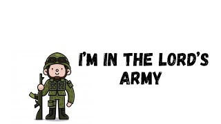 I 39 M In The Lord 39 S Army Heritage Kids Lyrics