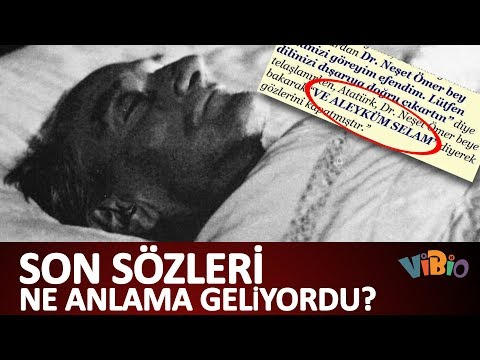 Mustafa Kemal'in Son Sözü