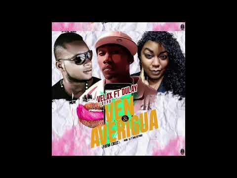 Ven y Averigua Remix  2017 VELAX  (Q.e.p.d) ft DULAY  prod. Dj Orly La Nevula