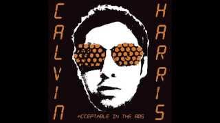Acceptable in the 80s - Calvin Harris - Extended