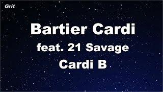 Bartier Cardi feat. 21 Savage - Cardi B Karaoke 【No Guide Melody】 Instrumental