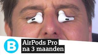 Eindoordeel: AirPods Pro na 3 maanden. Kopen of niet?