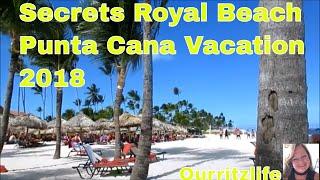 Secrets Royal Beach Punta Cana Vacation 2018