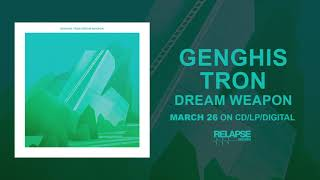 GENGHIS TRON – Dream Weapon (Official Audio)