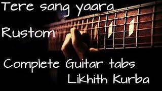 Tere sang yaara | Rustom | Atif Aslam | Complete guitar Lesson/Tabs by Likhith Kurba