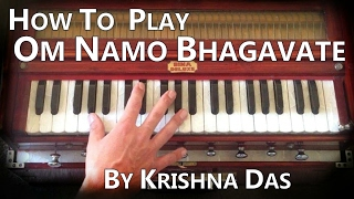 How to play Om Namo Bhagavate Vasudevaya by Krishna Das on Harmonium